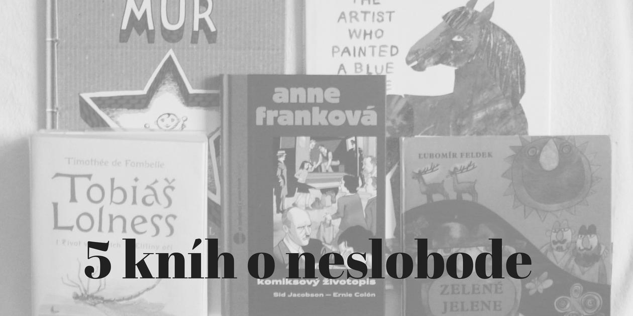5 kníh o neslobode